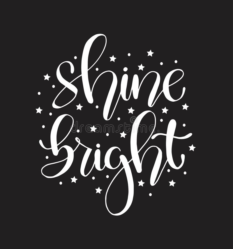Shine bright, hand lettering inscription, positive quote, vector illustration vector illustration