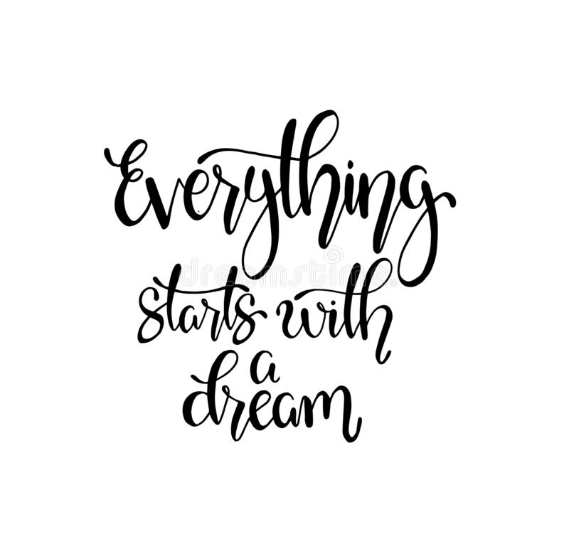 Hand drawn words. Brush pen lettering with phrase Everything starts with a dream. Motivational quotes, vector illustration stock illustration