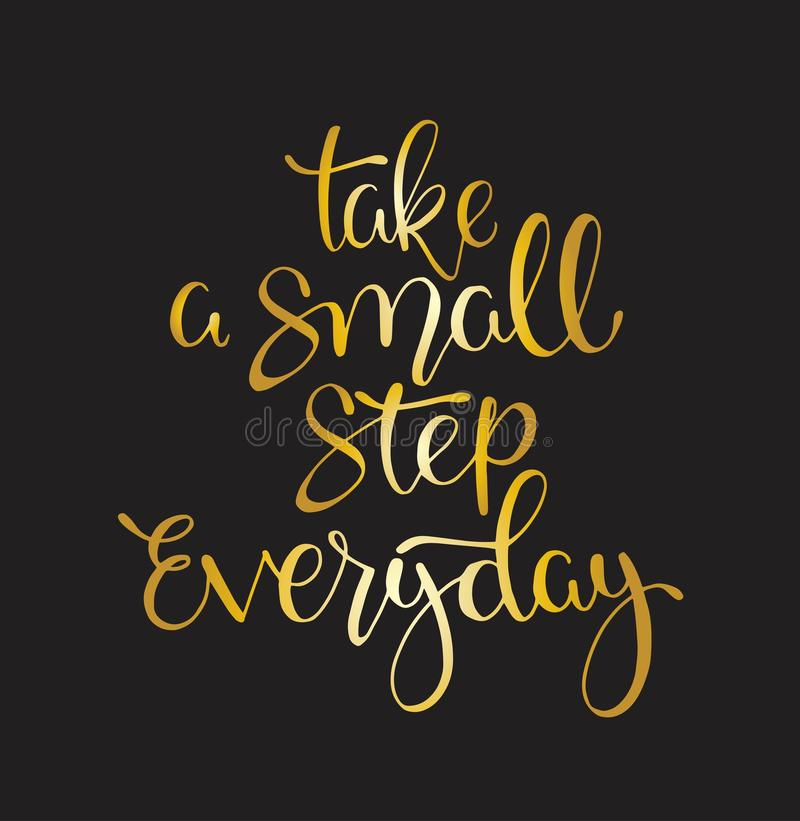 Take a small step everyday - hand lettering inscription, motivation and inspiration positive quote. To poster, printing, greeting card, version illustration stock illustration