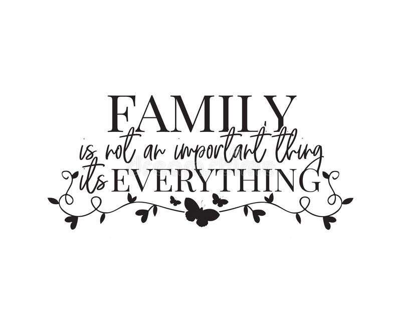 Family is not an important thing it`s everything, wall decals, wall decor, poster design vector isolated on white background. Wording design, lettering, home stock illustration