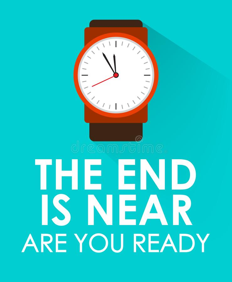 The End is Near, Are You Ready with Clock Ticking and Blue Green Background. Concept of Last or End of Time and Second Coming. With Clock and Stopwatch royalty free stock photos