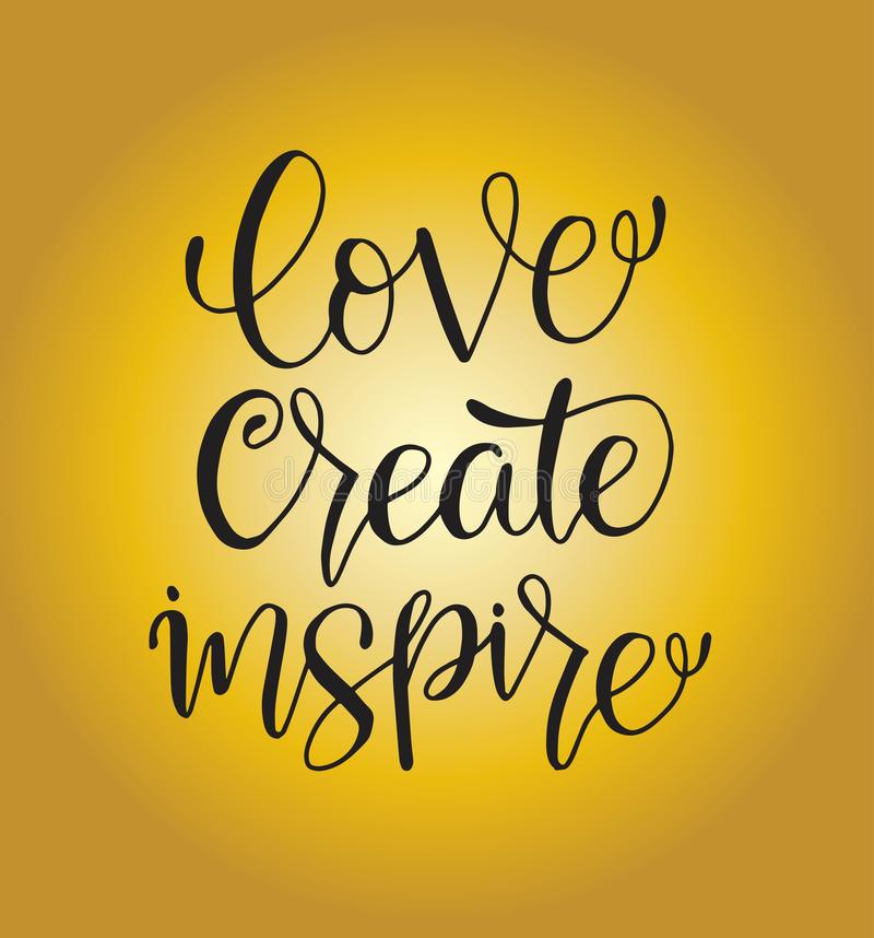 Love create inspire - hand lettering inscription, motivation and inspiration positive quote. To poster, printing, greeting card, version illustration stock illustration