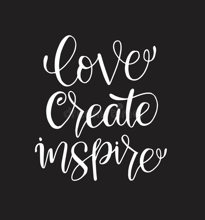 Love create inspire - hand lettering inscription, motivation and inspiration positive quote. To poster, printing, greeting card, version illustration vector illustration