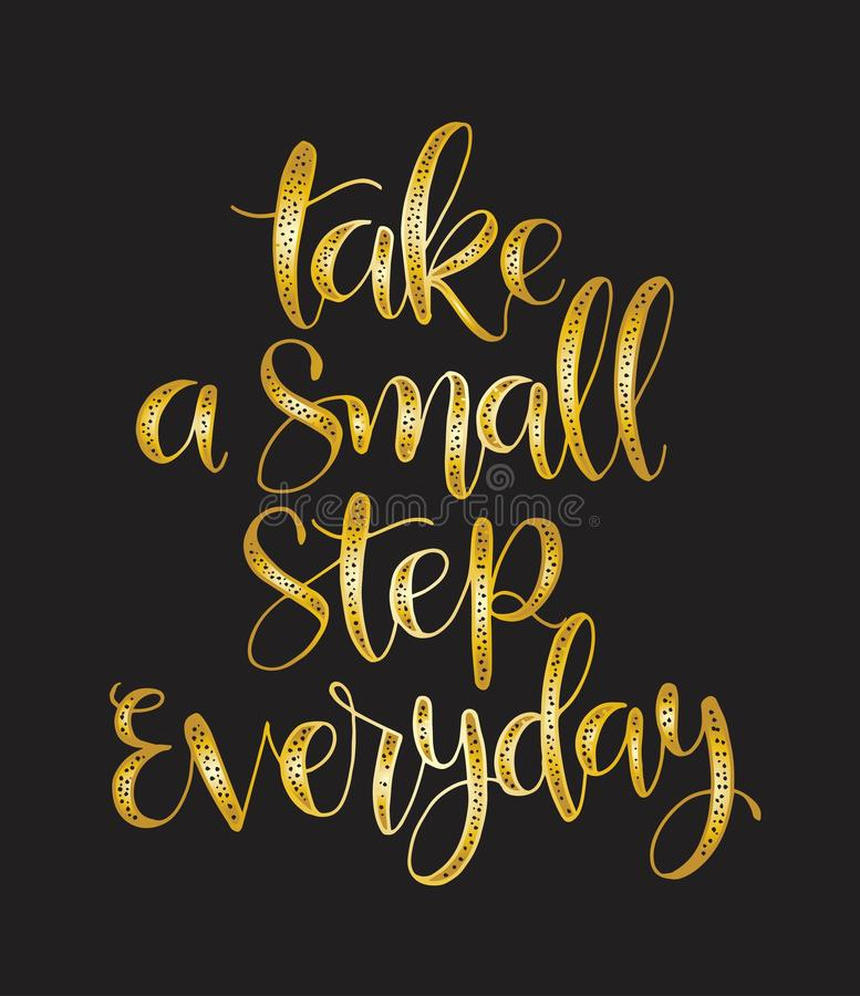 Take a small step everyday - hand lettering inscription, motivation and inspiration positive quote. To poster, printing, greeting card, version illustration royalty free illustration