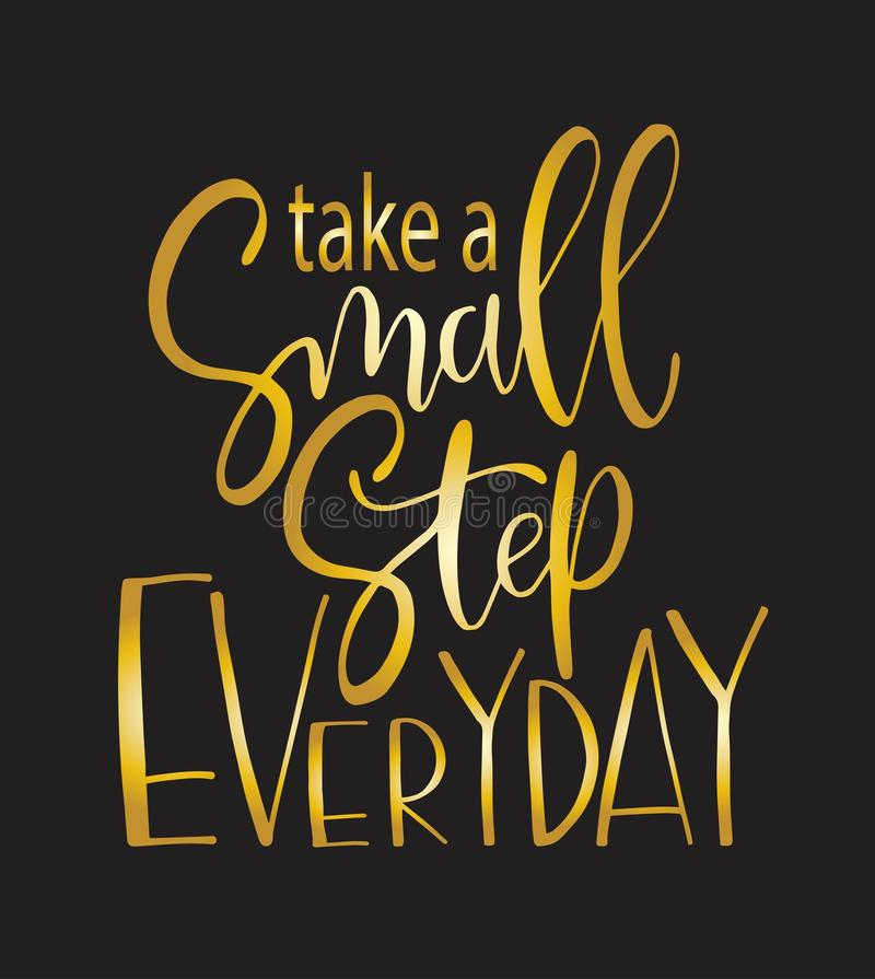 Take a small step everyday - hand lettering inscription, motivation and inspiration positive quote. To poster, printing, greeting card, vector illustration stock illustration