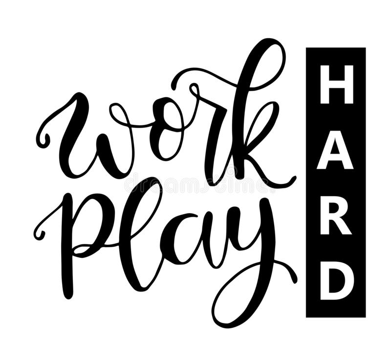 Work Hard Play Hard motivational quote, hand written lettering positive phrase in vector, decorative design. Perfect for a print, greeting card or t-shirt vector illustration