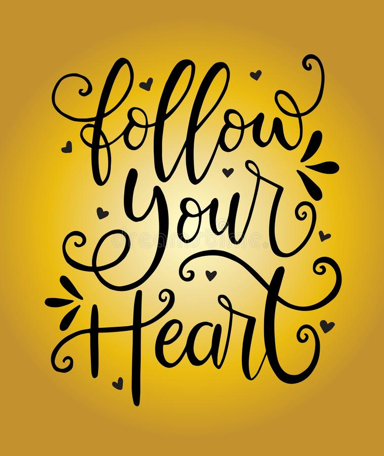 Follow your heart - inscription hand lettering vector.Typography design. Greetings card. Vector illustration stock illustration