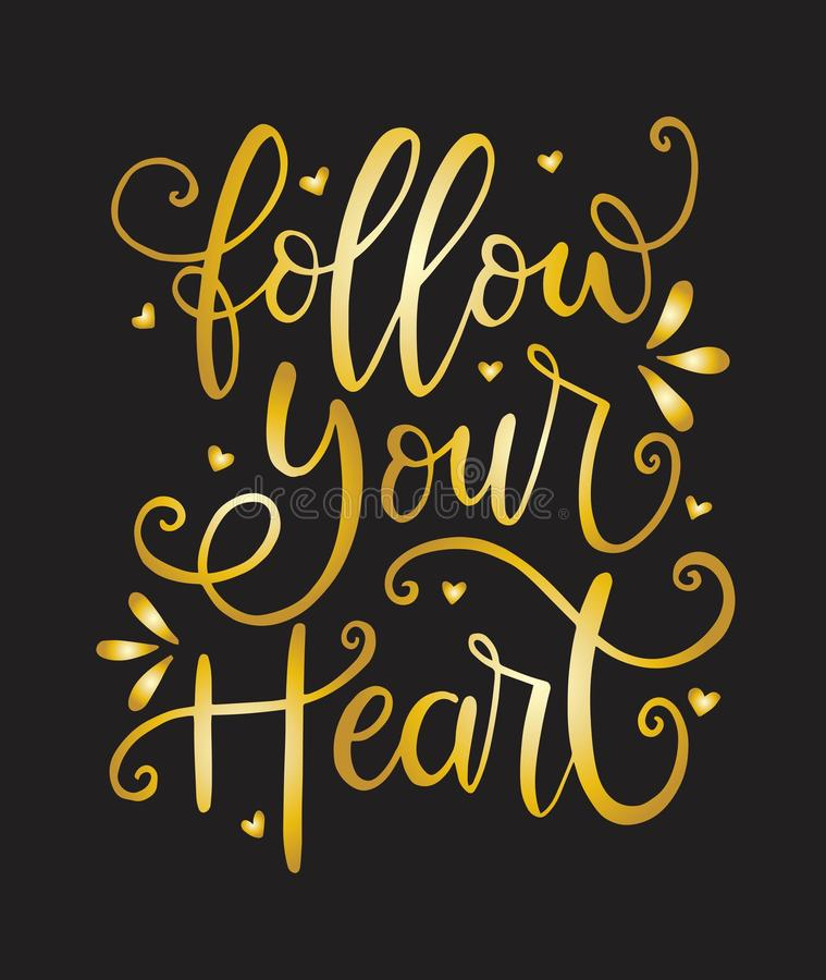 Follow your heart - inscription hand lettering vector.Typography design. Greetings card. Vector illustration royalty free illustration