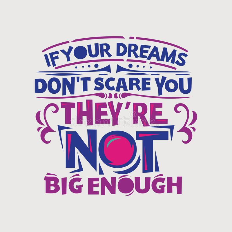 Inspirational and motivation quote. If your dreams don`t scare you, they are not big enough stock illustration
