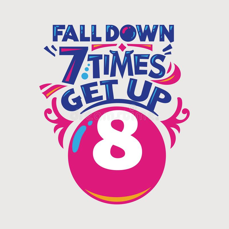 Inspirational and motivation quote. Fall down 7 times get up 8 vector illustration