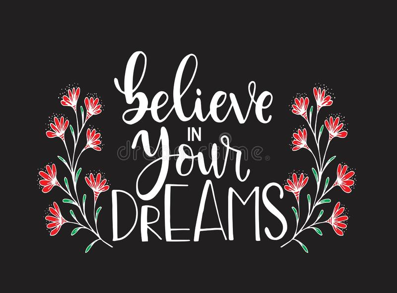 Isolated calligraphic hand drawn lettering of inspirational quote `Believe in your dreams stock illustration