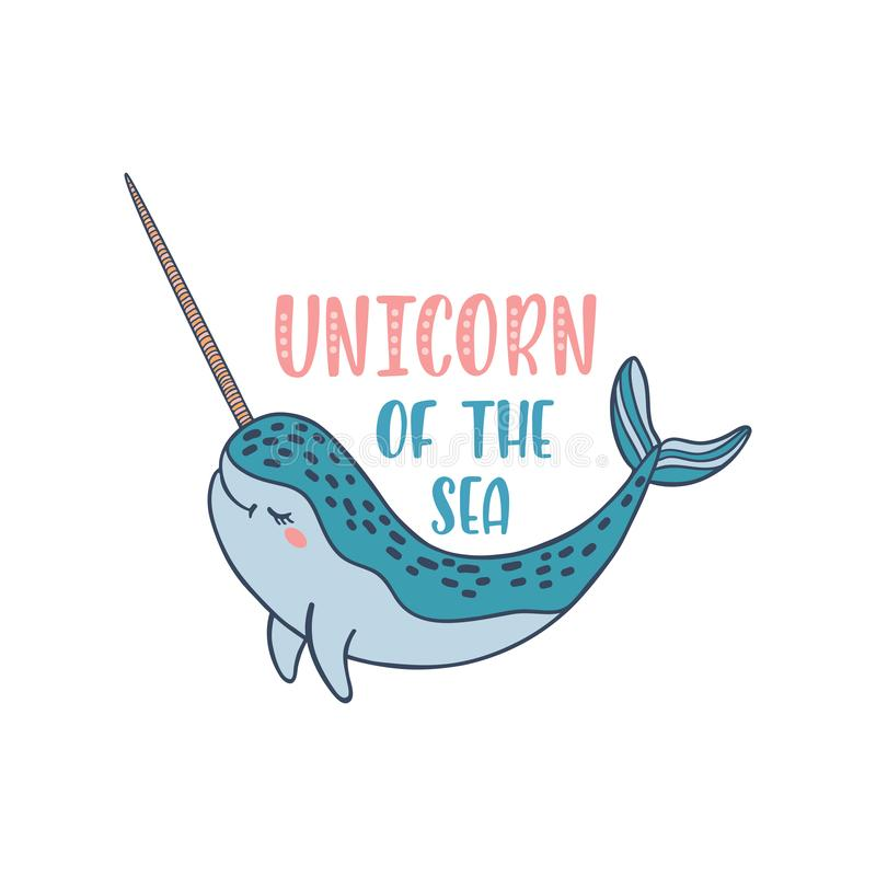 Hand drawn cute funny narwhal with inspirational quote - Unicorn Of The Sea. Doodle whale for print, poster, t-shirt. Cartoon character. Colorful vector vector illustration