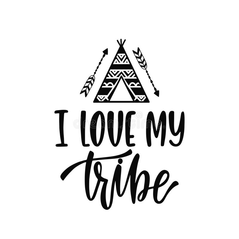 Inspirational vector lettering phrase: I love my tribe. Hand drawn kid poster with teepee and arrows. Typography romantic quote about adventure in scandinavian stock illustration