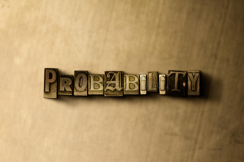 PROBABILITY - close-up of grungy vintage typeset word on metal backdrop. Royalty free stock illustration. Can be used for online banner ads and direct mail royalty free illustration