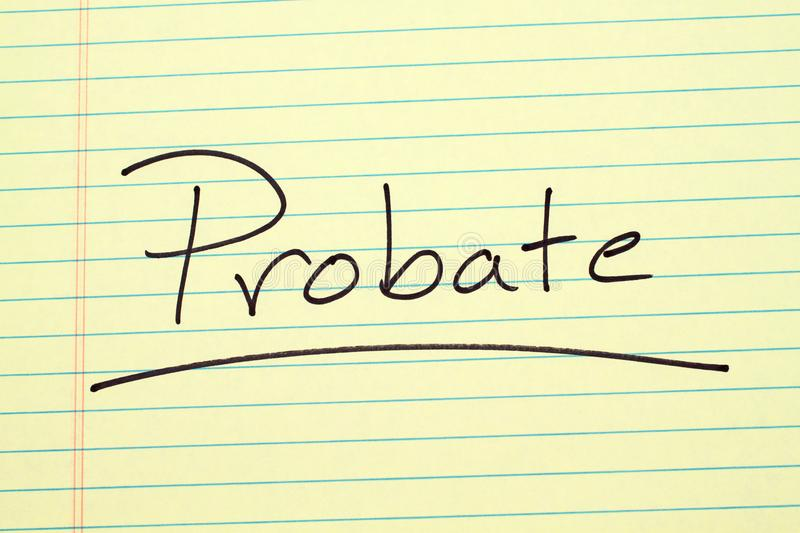 Probate On A Yellow Legal Pad. The word `Probate` underlined on a yellow legal pad royalty free stock images