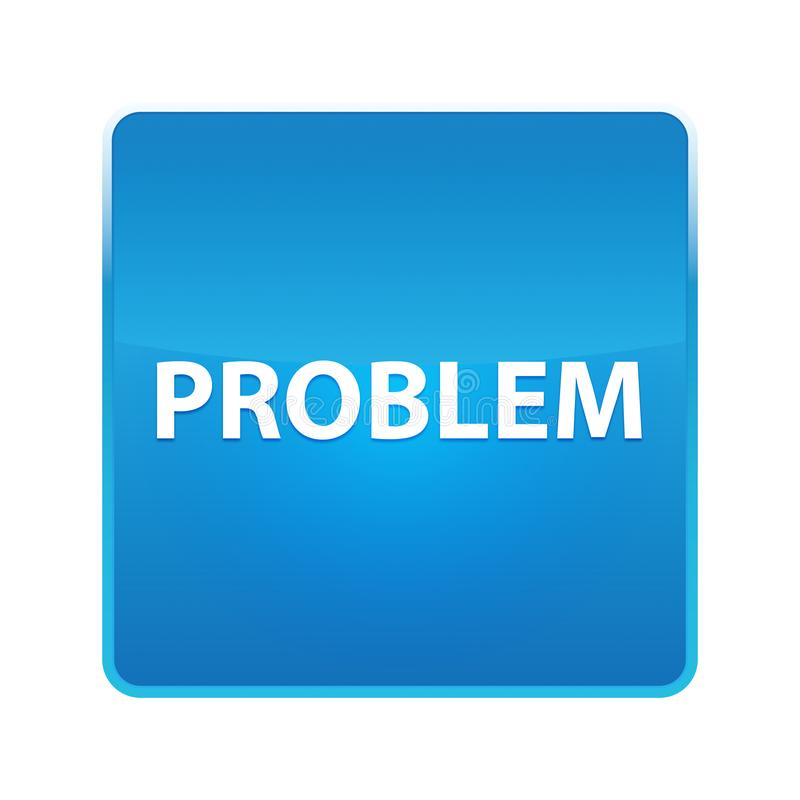 Problem shiny blue square button. Problem Isolated on shiny blue square button stock illustration