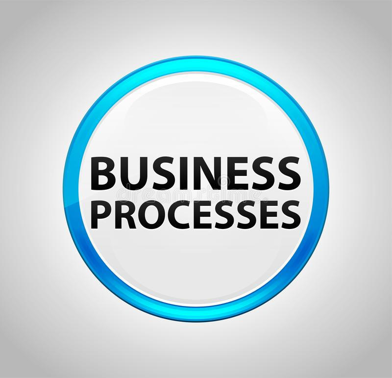 Processus d'affaires autour de bouton poussoir bleu illustration libre de droits