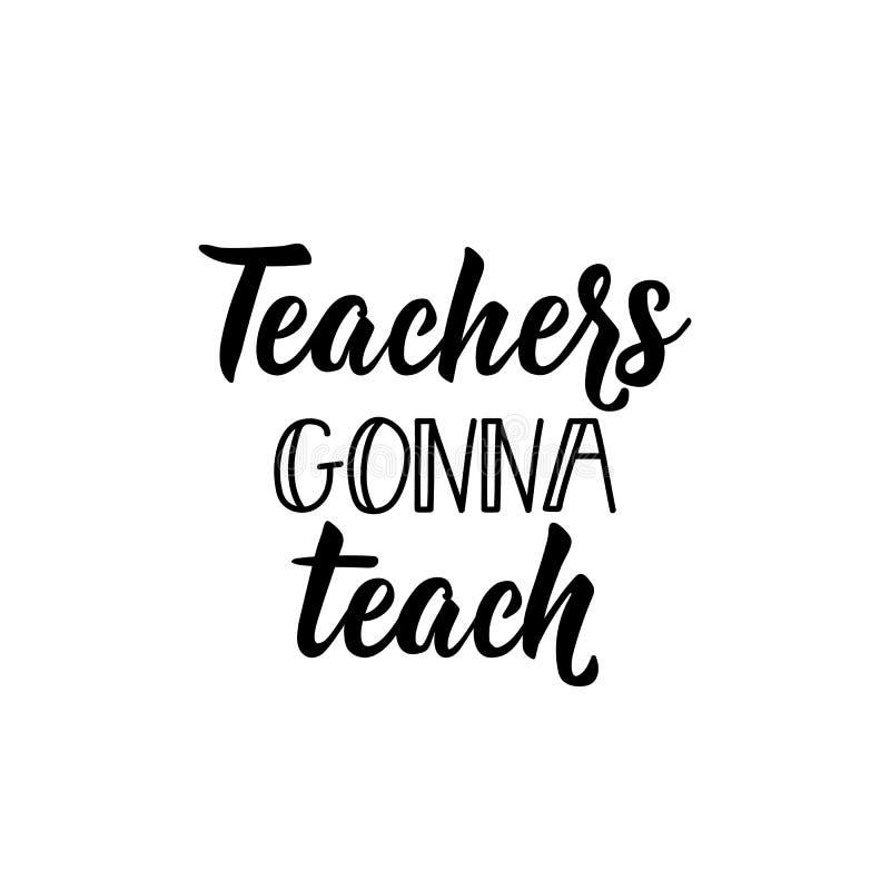 Professores que vão ensinar Rotulação da mão do dia do ` s do professor Ilustração do vetor da caligrafia ilustração do vetor