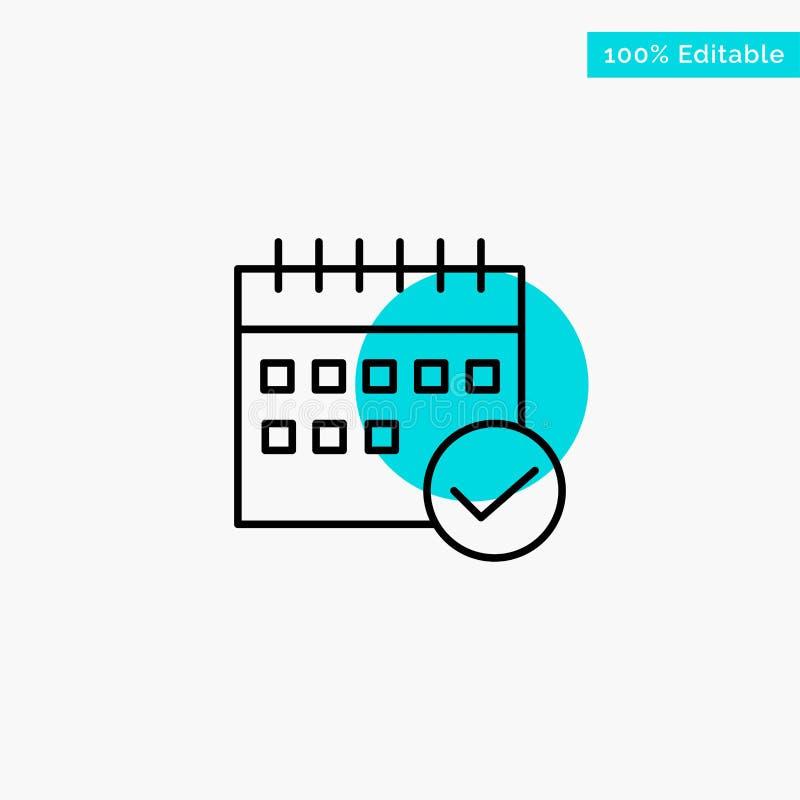 Programação, aprovada, negócio, calendário, evento, plano, ícone do vetor do ponto do círculo do destaque de turquesa do planeame ilustração royalty free