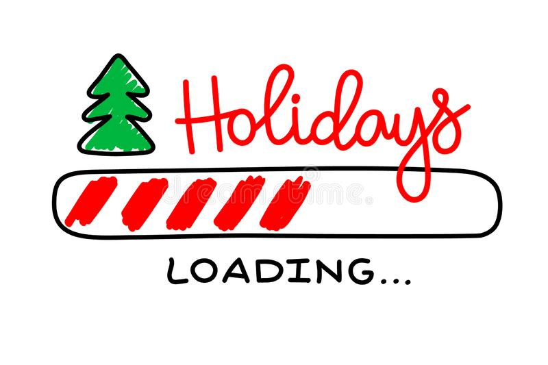 Progress bar with inscription - Holidays loading and doodle christmas tree in sketchy style. New Year illustration. Progress bar with inscription - Holidays stock illustration