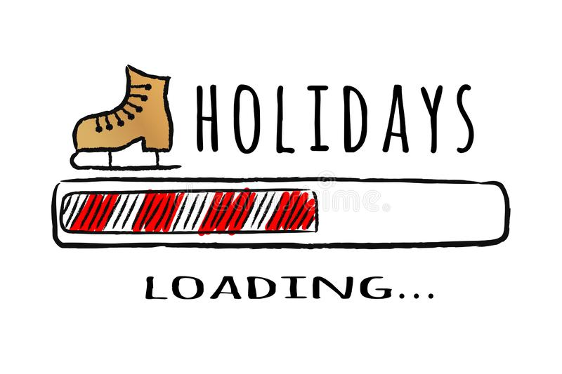 Progress bar with inscription Holidays loading and ice skate in sketchy style. Vector christmas illustration for t-shirt design, poster, greeting or invitation stock illustration