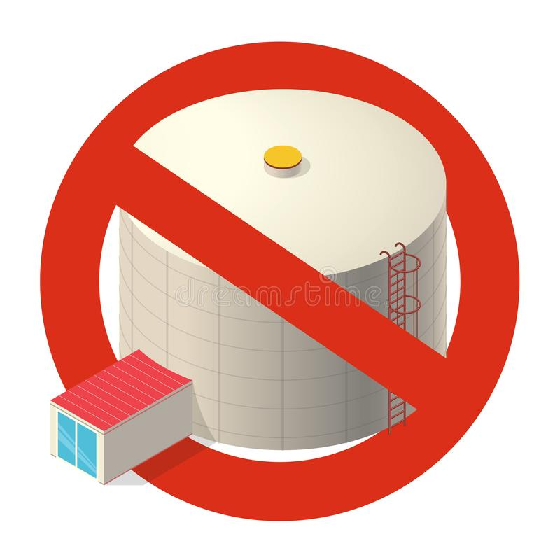 Prohibition of tank for storing water, gas, oil, oxygen and other solid fuels. Strict ban on construction of cistern. vector illustration