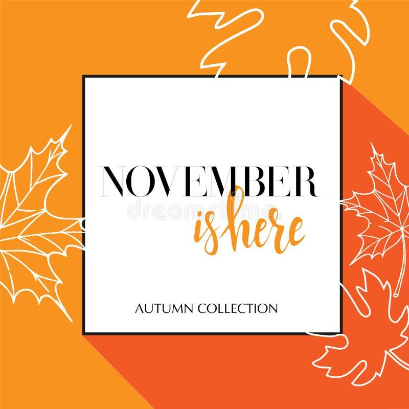 Projekta sztandar z pisać list Listopad jest tutaj logo Pomarańcze karta dla sezonu jesiennego z czerń ramowymi i białymi liśćmi  ilustracja wektor