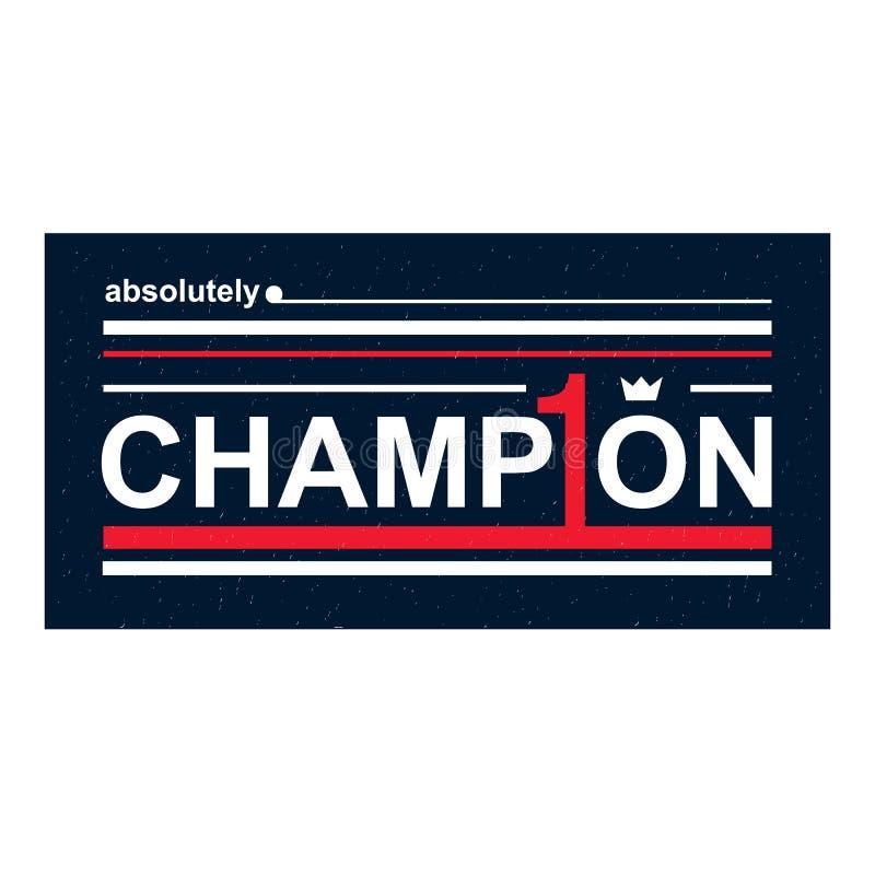 Projeto absoluto da cópia do campeão do slogan do cartaz para o t-shirt ilustração do vetor