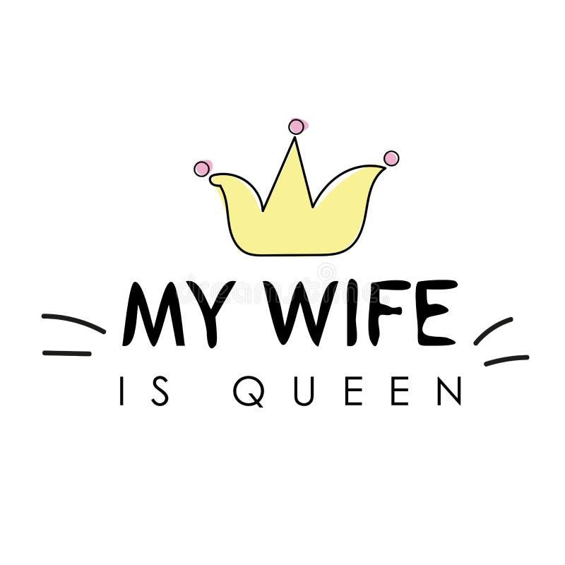 Projeto da cópia do T do slogan dos gráficos da camisa de T - minha esposa é rainha ilustração do vetor