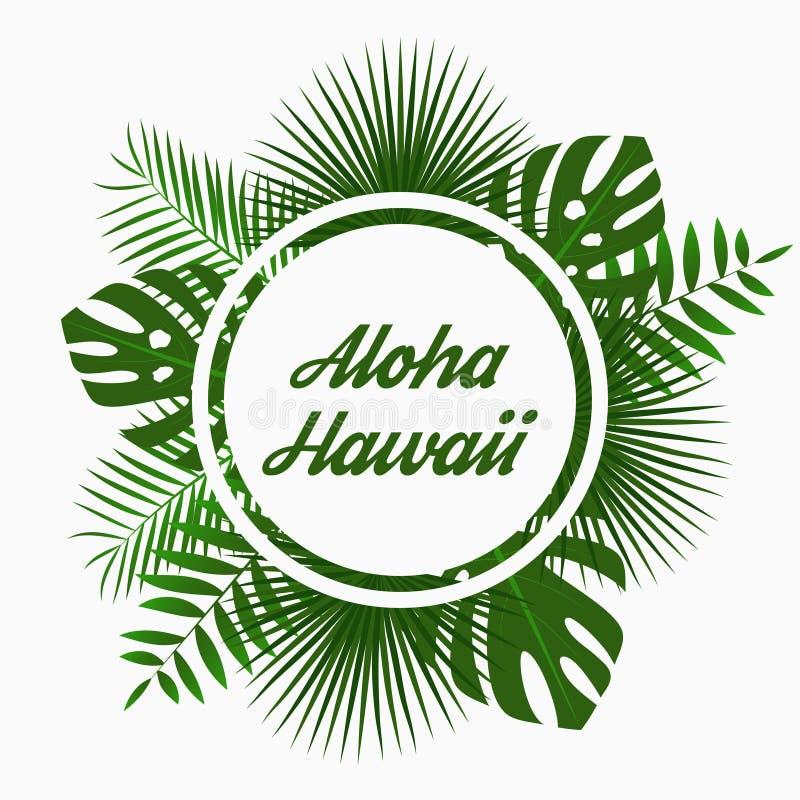 Projeto de cartão de Aloha Hawaii com - folhas de palmeira tropicais, folha da selva, as plantas exóticas e quadro arredondado da ilustração royalty free