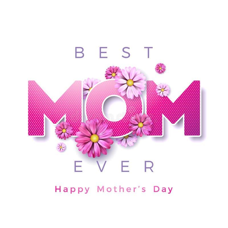 Projeto de cartão feliz do dia de mães com flor e os melhores elementos sempre tipográficos da mamã no fundo branco Vetor ilustração do vetor