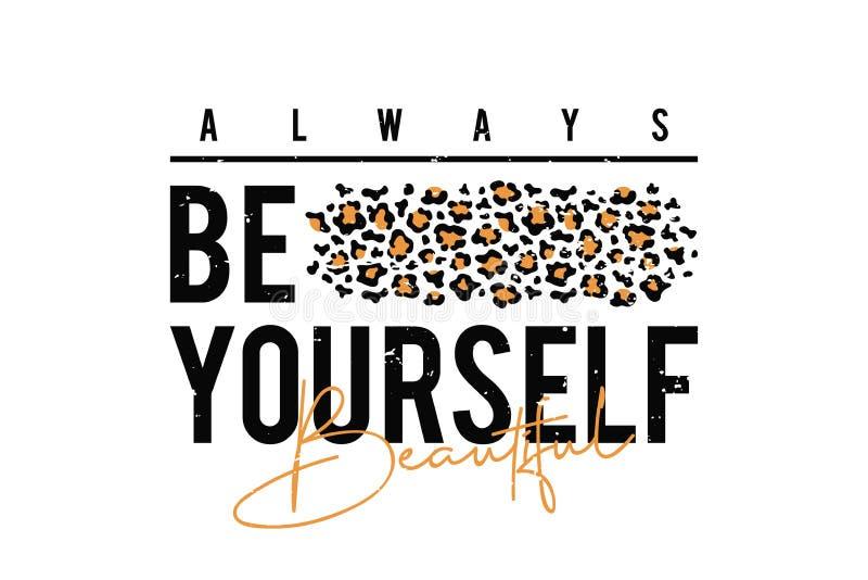 Projeto do t-shirt com cópia do leopardo T-shirt do slogan com textura da pele do leopardo Seja sempre você mesmo ilustração royalty free