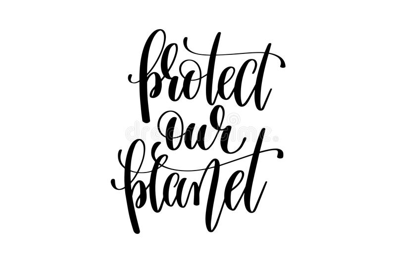 Protect our planet hand written lettering stock illustration