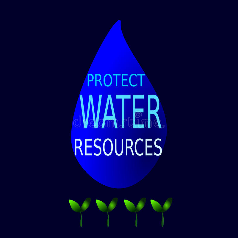 Protect water resources. Drop of water with word protect water resources royalty free illustration
