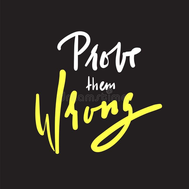 Prove-os errados - simples inspire e citações inspiradores Rotulação bonita tirada mão Cópia para o cartaz inspirado, ilustração stock