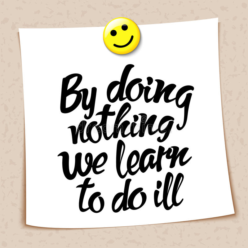Proverb By doing nothing we learn to do ill royalty free illustration