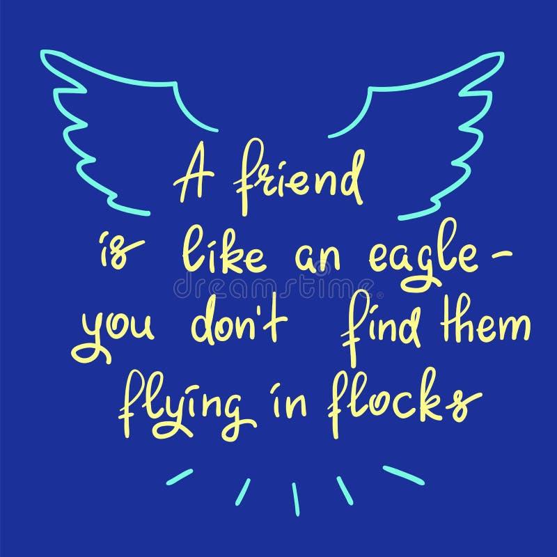 Przyjaciel jest jak orzeł - ty don't znajdujesz one latanie wewnątrz gromadzi się ilustracji
