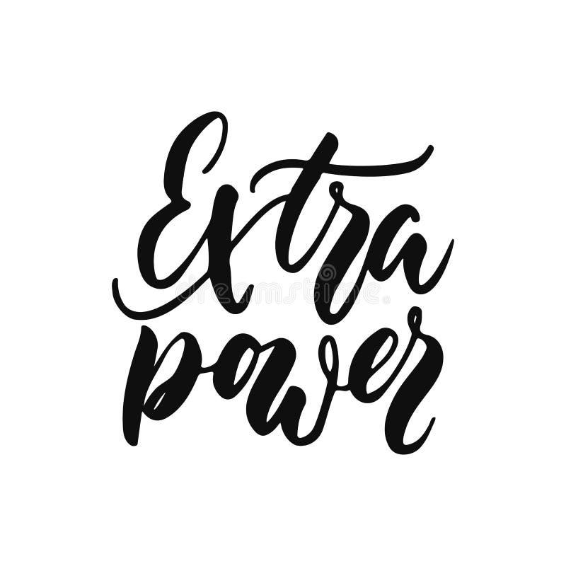 Puissance supplémentaire - expression de inscription inspirée positive tirée par la main d'isolement sur le fond blanc Typographi illustration stock