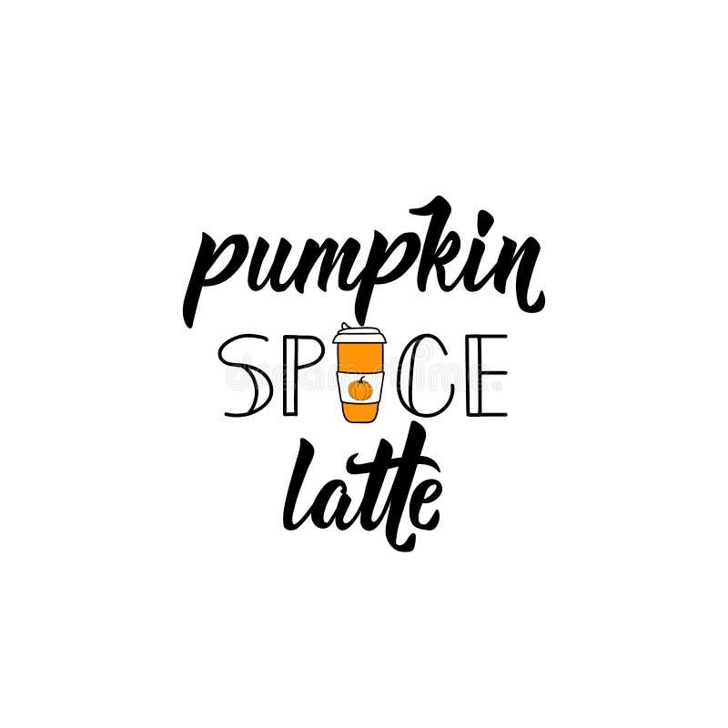 Pumpkin spice latte. Vector illustration. Lettering. Ink illustration. Pumpkin spice latte. Lettering. Vector illustration. Perfect design for greeting cards royalty free illustration
