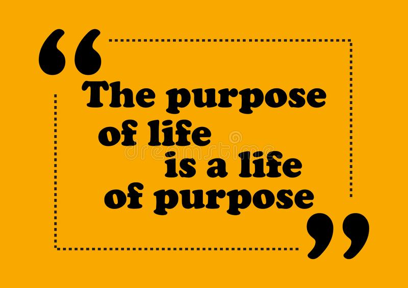 The purpose of life is life of purpose Motivation quote Vector positive concept stock illustration