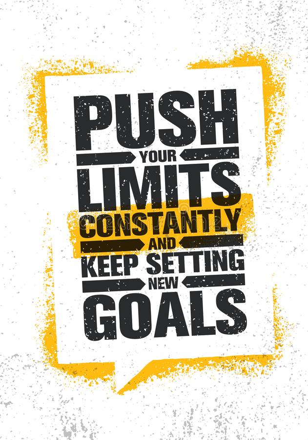 Push Your Limits Constantly And Keep Settings New Goals. Inspiring Creative Motivation Quote Poster Template vector illustration