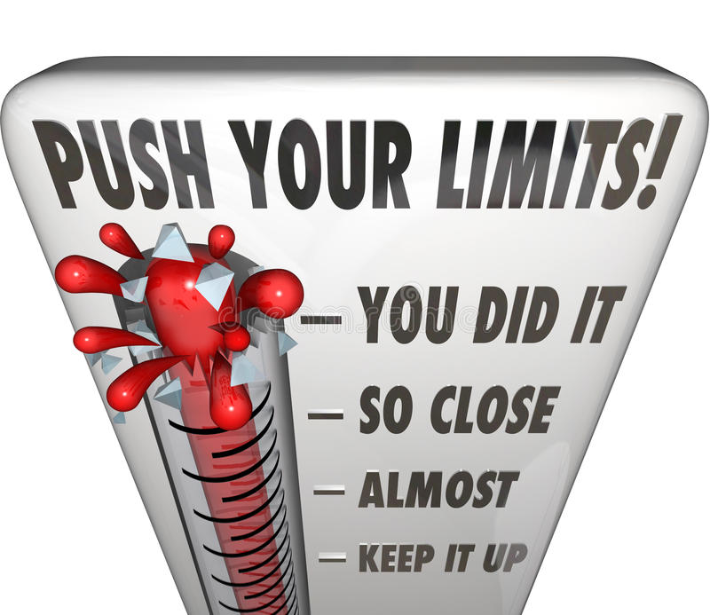 Push Your Limits Try Effort Thermometer You Did It. Push Your Limits words on a thermometer or gauge measuring your effort toward the goal with phrases You Did vector illustration