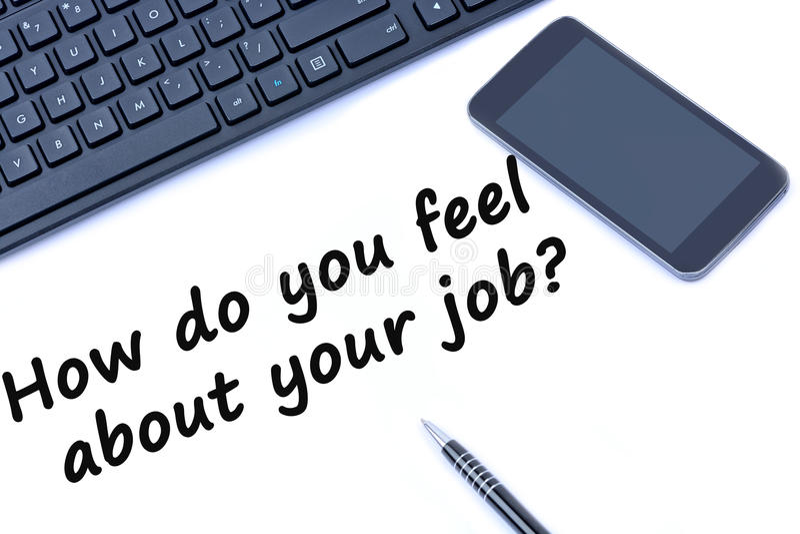 Pytanie Jak ty czujesz o twój pracie na białym tle zdjęcie stock