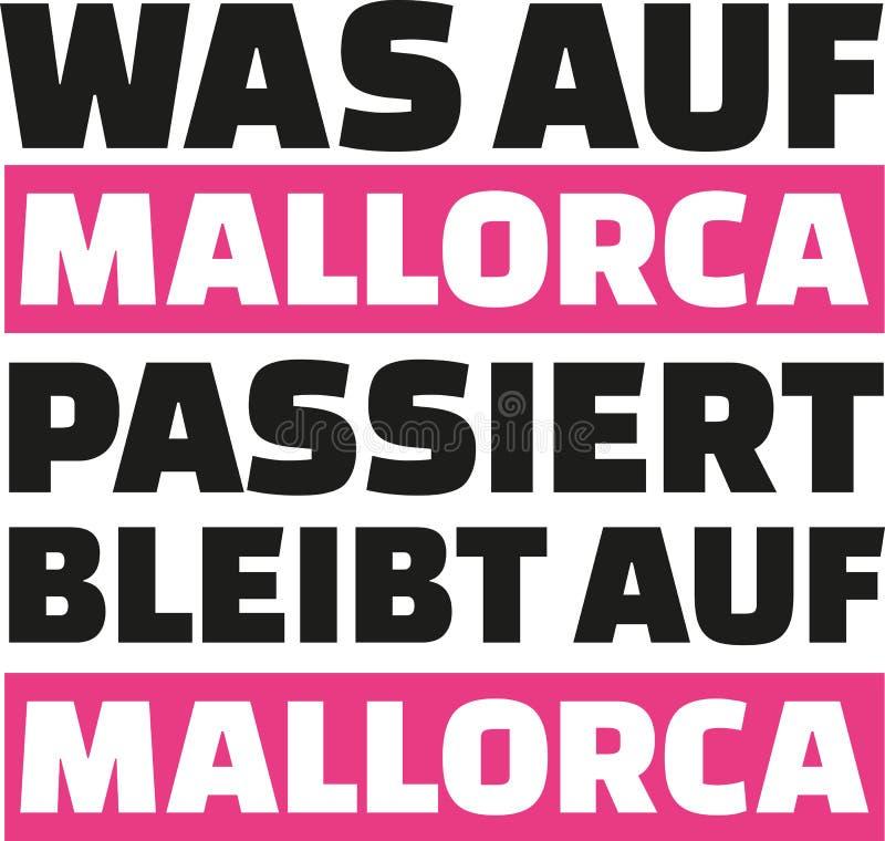 Qué sucede en las estancias en Mallorca - lema alemán de Mallorca ilustración del vector