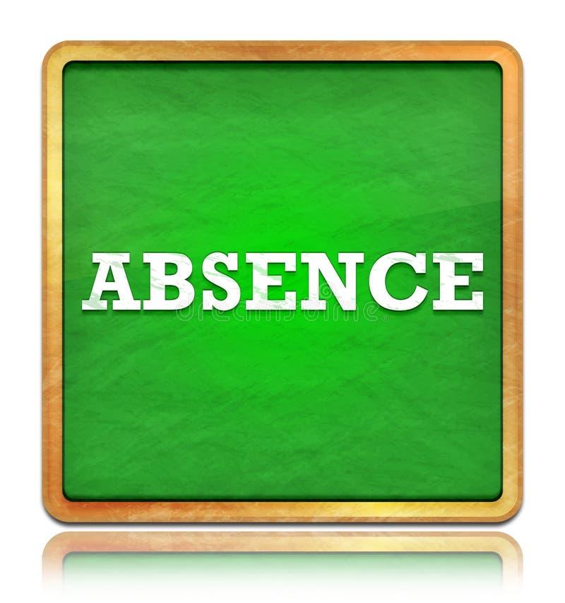 Quadratischer Knopf der grünen Tafel der Abwesenheit stock abbildung