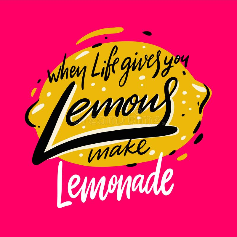 Quand la vie vous donne les citrons font la limonade Lettrage tir? par la main de vecteur Citation de motivation illustration libre de droits