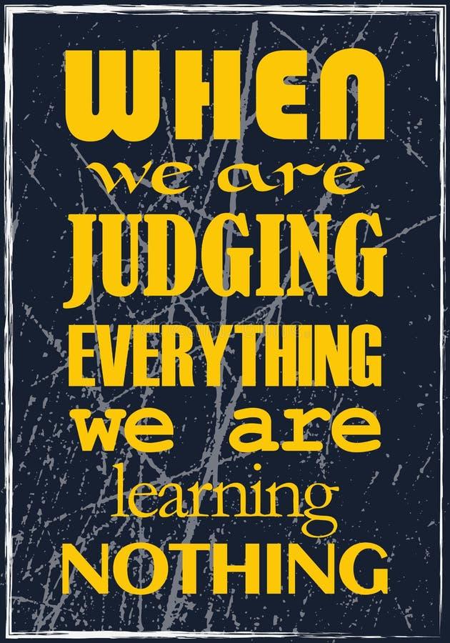 Quand nous jugeons tout nous n'apprenons rien Citation de motivation photo libre de droits
