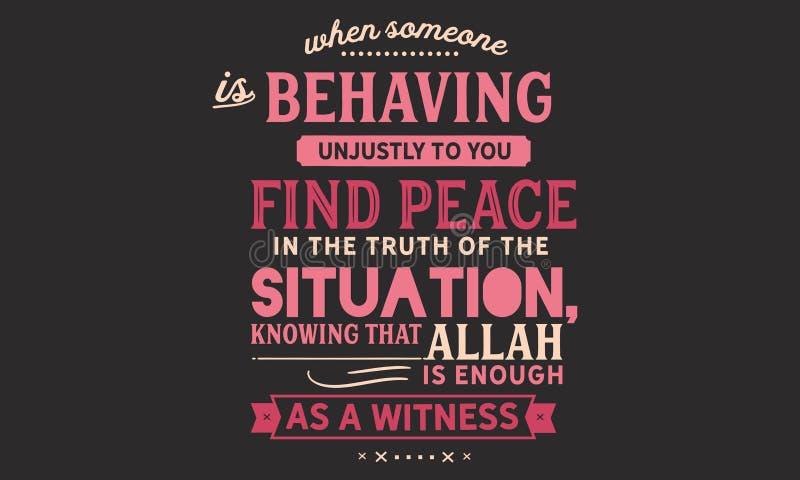 Quand quelqu'un se comporte injustement à vous, paix de découverte dans la vérité de la situation, sachant qu'Allah est assez com illustration stock