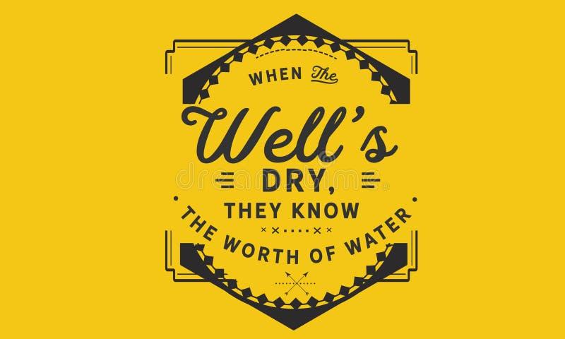 Quando o ` bom s seco, eles conhecer o valor da água ilustração stock