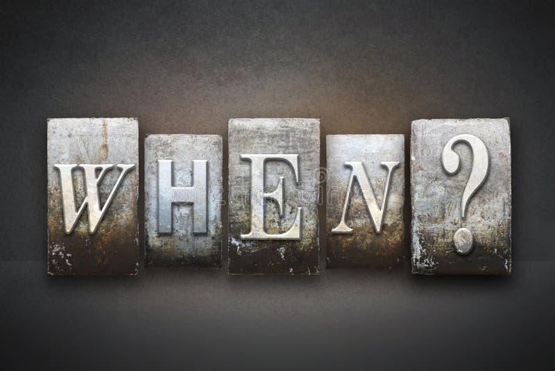 Quando? Scritto tipografico fotografia stock